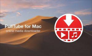 PullTube For Mac 1.5.1 Crack Full Version 2020 Free Download